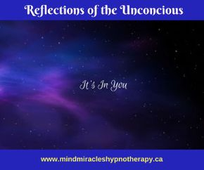 Reflections of the unconcious it's in you